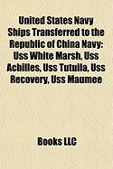 United States Navy Ships Transferred to the Republic of China Navy: USS White Marsh, USS Achilles, USS Tutuila, USS Recovery, USS Maumee