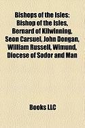 Bishops of the Isles: Bishop of the Isles, Bernard of Kilwinning, Seon Carsuel, John Dongan, William Russell, Wimund, Diocese of Sodor and M