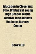 Education in Cleveland, Ohio: Whitney M. Young High School, Telshe Yeshiva, Jane Addams Business Careers Center