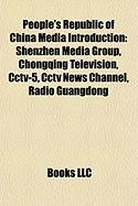 People's Republic of China Media Introduction: Shenzhen Media Group, Chongqing Television, Cctv-5, Cctv News Channel, Radio Guangdong