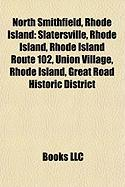 North Smithfield, Rhode Island: Slatersville, Rhode Island, Rhode Island Route 102, Union Village, Rhode Island, Great Road Historic District