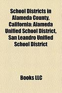 School Districts in Alameda County, California: Alameda Unified School District, San Leandro Unified School District