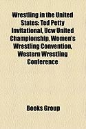 Wrestling in the United States: Ted Petty Invitational, Ucw United Championship, Women's Wrestling Convention, Western Wrestling Conference