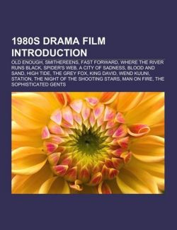 1980s drama film Introduction: Old Enough, Smithereens, Fast Forward, Where the River Runs Black, Spider's Web, A City of Sadness, Blood and Sand, ... The Night of the Shooting Stars, Man on Fire