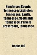Henderson County, Tennessee: Lexington, Tennessee, Sardis, Tennessee, Scotts Hill, Tennessee, Parkers Crossroads, Tennessee