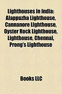 Lighthouses in India: Alappuzha Lighthouse, Cannanore Lighthouse, Oyster Rock Lighthouse, Lighthouse, Chennai, Prong's Lighthouse