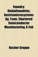 Foundry: Globalfoundries, Austriamicrosystems AG, Tsmc, Chartered Semiconductor Manufacturing, X-Fab
