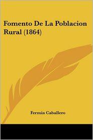 Fomento de La Poblacion Rural (1864)