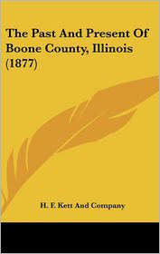 The Past and Present of Boone County, Illinois (1877)