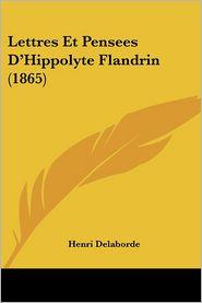 Lettres Et Pensees D'Hippolyte Flandrin (1865)