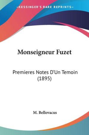 Monseigneur Fuzet: Premieres Notes D'Un Temoin (1895)