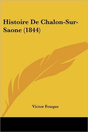 Histoire de Chalon-Sur-Saone (1844)
