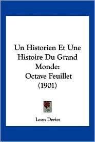 Un Historien Et Une Histoire Du Grand Monde: Octave Feuillet (1901)