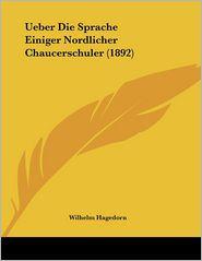Ueber Die Sprache Einiger Nordlicher Chaucerschuler (1892)