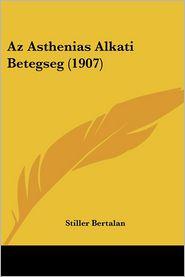 AZ Asthenias Alkati Betegseg (1907)