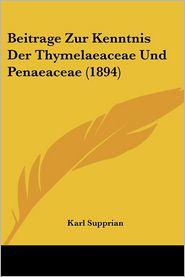 Beitrage Zur Kenntnis Der Thymelaeaceae Und Penaeaceae (1894)