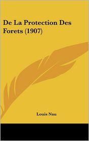 de La Protection Des Forets (1907)
