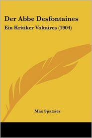 Der ABBE Desfontaines: Ein Kritiker Voltaires (1904)