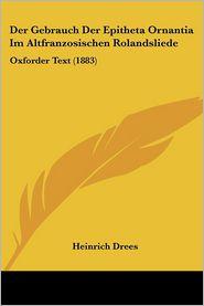 Der Gebrauch Der Epitheta Ornantia Im Altfranzosischen Rolandsliede: Oxforder Text (1883)