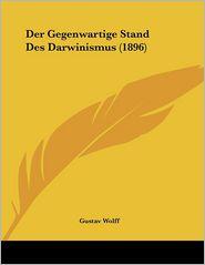 Der Gegenwartige Stand Des Darwinismus (1896)