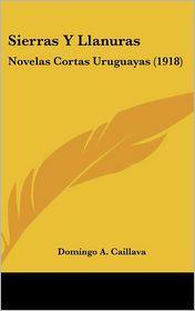 Sierras y Llanuras: Novelas Cortas Uruguayas (1918)