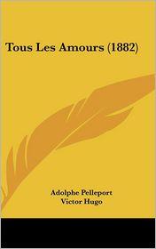 Tous Les Amours (1882)