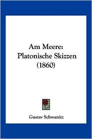 Am Meere: Platonische Skizzen (1860)