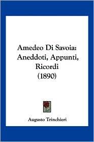 Amedeo Di Savoia: Aneddoti, Appunti, Ricordi (1890)