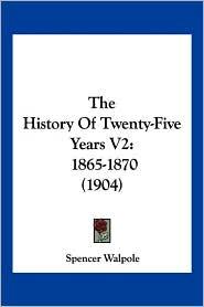 The History of Twenty-Five Years V2: 1865-1870 (1904)