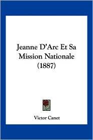 Jeanne D'Arc Et Sa Mission Nationale (1887)