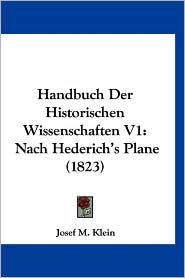 Handbuch Der Historischen Wissenschaften V1: Nach Hederich's Plane (1823)
