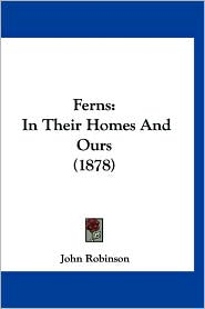 Ferns: In Their Homes and Ours (1878)