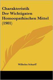 Charakteristik Der Wichtigaten Homoopathischen Mittel (1901)