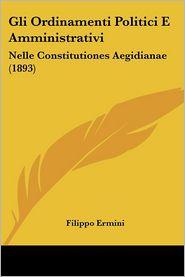 Gli Ordinamenti Politici E Amministrativi: Nelle Constitutiones Aegidianae (1893)
