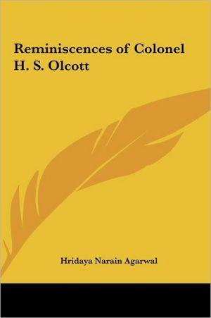 Reminiscences of Colonel H. S. Olcott