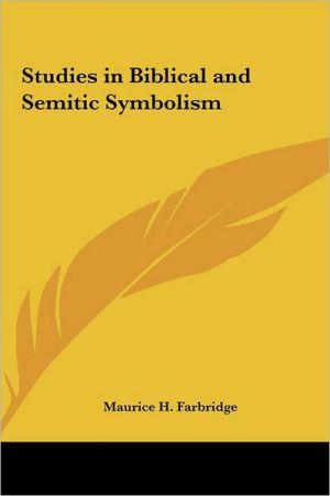 Studies in Biblical and Semitic Symbolism