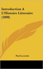 Introduction A L'Histoire Litteraire (1898)