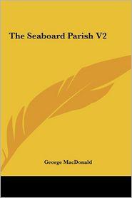 The Seaboard Parish V2 the Seaboard Parish V2