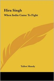 Hira Singh: When India Came to Fight