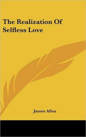 The Realization of Selfless Love