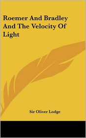Roemer and Bradley and the Velocity of Light