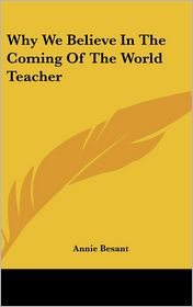 Why We Believe in the Coming of the World Teacher