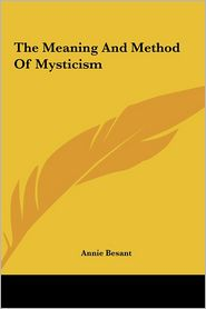 The Meaning and Method of Mysticism the Meaning and Method of Mysticism