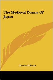 The Medieval Drama of Japan the Medieval Drama of Japan