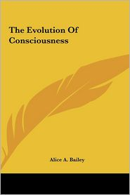 The Evolution of Consciousness the Evolution of Consciousness