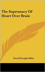 The Supremacy of Heart Over Brain