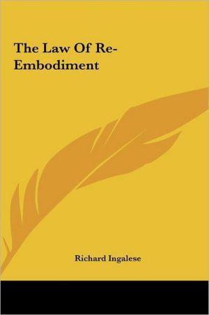 The Law of Re-Embodiment the Law of Re-Embodiment