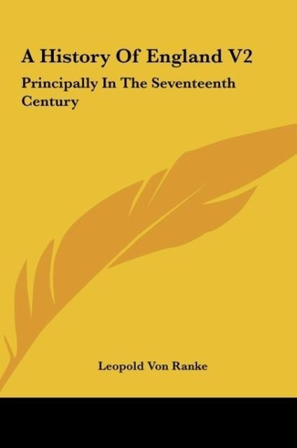 A History of England V2: Principally in the Seventeenth Century