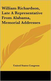 William Richardson, Late a Representative from Alabama, Memorial Addresses
