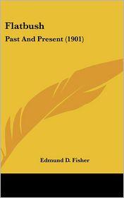 Flatbush: Past and Present (1901)